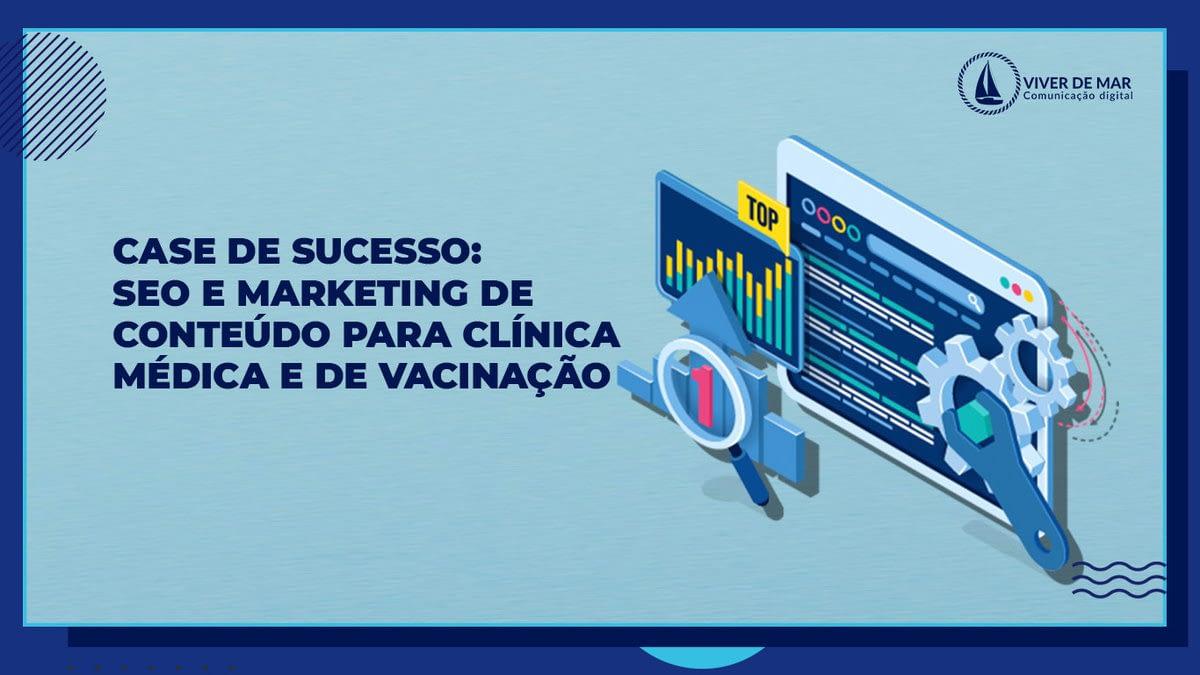 SEO e Marketing de Conteúdo para Clínica Médica