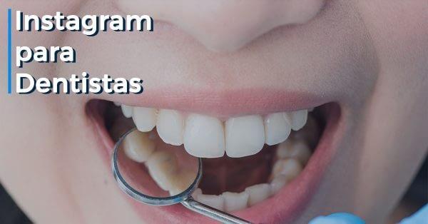 Instagram para Dentistas
