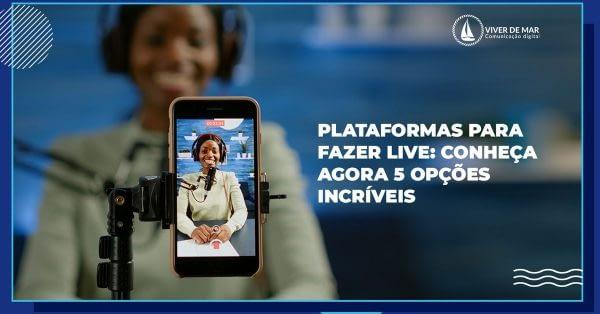 Plataformas para fazer Live